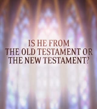 David Jeremiah - Is He From the Old Testament or the New Testament?