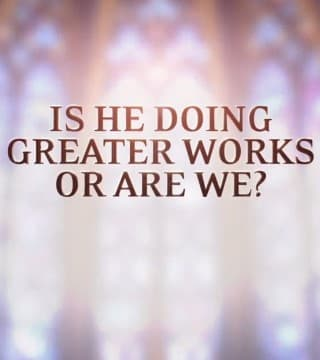 David Jeremiah - Is He Doing Greater Works or Are We?
