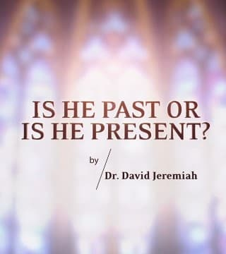 David Jeremiah - Is He Past or Is He Present?
