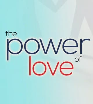 Bill Winston - The Power of Love