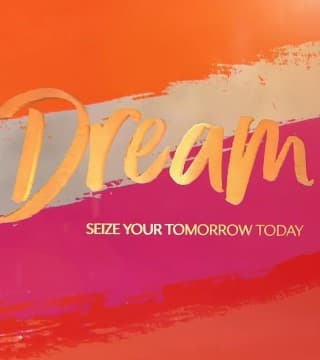 David Jeremiah - Dream: Seize Your Tomorrow Today