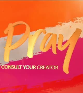 David Jeremiah - Pray: Consult Your Creator