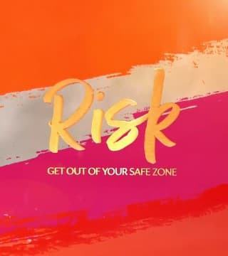 David Jeremiah - Risk: Get Out of Your Safe Zone