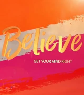 David Jeremiah - Believe: Get Your Mind Right