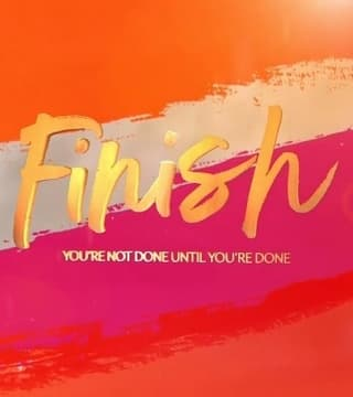 David Jeremiah - Finish: You're Not Done Until You're Done