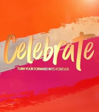David Jeremiah - Celebrate: Turn Your Forward Into Forever