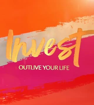 David Jeremiah - Invest: Outlive Your Life