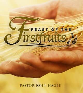John Hagee - Feast of the First Fruits
