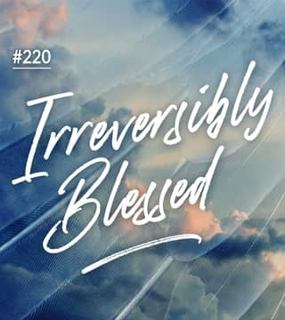 Joseph Prince - Irreversibly Blessed