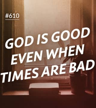 Joseph Prince - God Is Good Even When Times Are Bad