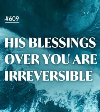 Joseph Prince - His Blessings Over You Are Irreversible