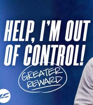 Craig Groeschel - Help! I'm Out of Control