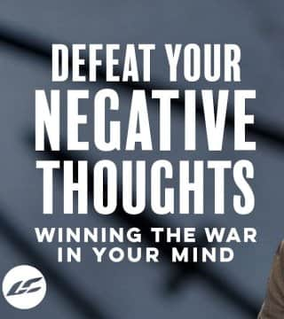 Craig Groeschel​ - Defeat Your Negative Thoughts