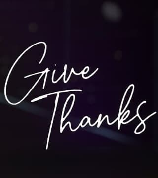 Andy Stanley - Give Thanks: An Attitude of Gratitude
