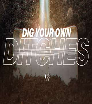 TD Jakes - Dig Your Own Ditches