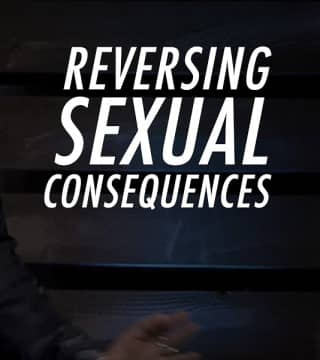 Tony Evans - Reversing Sexual Consequences