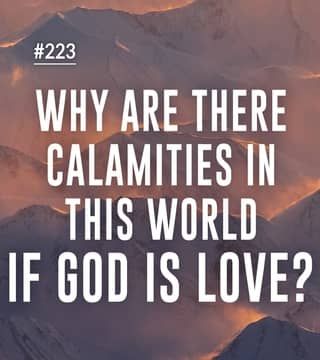 Joseph Prince - Why Are There Calamities In This World If God Is Love?