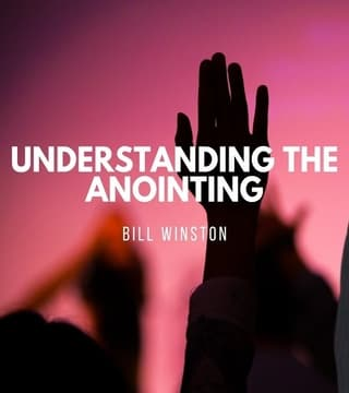Bill Winston - Understanding the Anointing