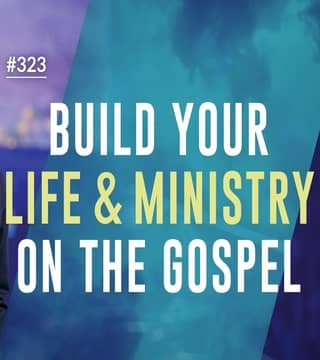 Joseph Prince - Build Your Life and Ministry On The Gospel