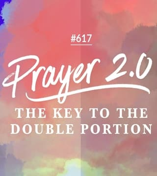 Joseph Prince - Prayer 2.0: The Key To The Double Portion