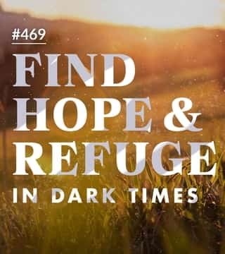 Joseph Prince - Find Hope And Refuge In Dark Times