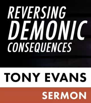 Tony Evans - Reversing Demonic Consequences