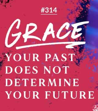 Joseph Prince - Grace: Your Past Does Not Determine Your Future